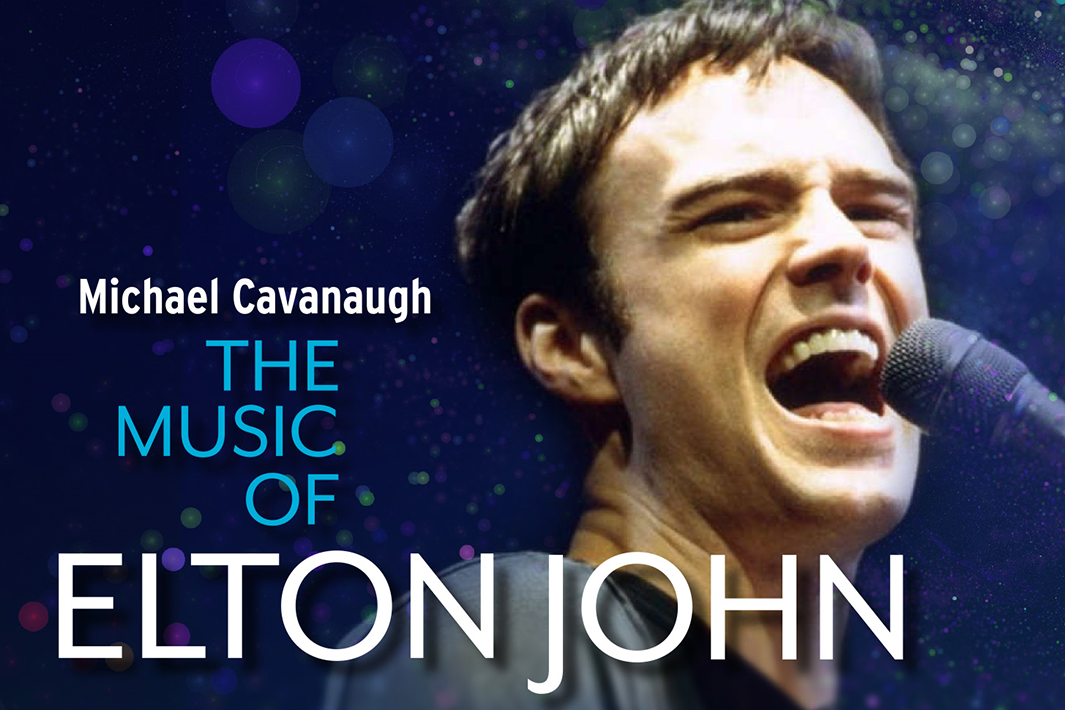 Michael Cavanaugh - The Songs of Elton John